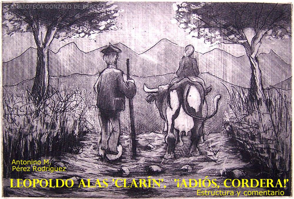 adios cordera by leopaldo alas Adios, cordera -leopoldo garcía-alas y ureña (25 april 1852 – 13 june 1901), also known as clarín, was a asturian realist novelist born in zamora he died in oviedo.